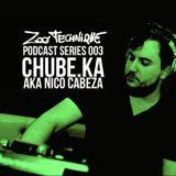 Podcast Series 003 by CHUBE.KA (aka Nico Cabeza)