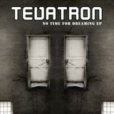 Tevatron - No Time For Dreaming
