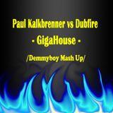 Paul Kalkbrenner VS Dubfire - GigaHouse (Demmyboy MashUp)