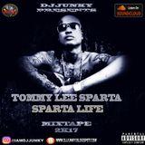 DJJUNKY - TOMMY LEE SPARTA (SPARTA LIFE) MIXTAPE 2K17 ? @IAMDJJUNKY