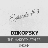 DeeJayDzikovsky In The Mix - The Harder Styles SHOW Episode #3
