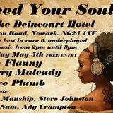 Feed Your Soul with Flanny, Baz Maleady, Steve Plumb, John Manship, Soul Sam, Steve Johnston & Ady