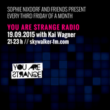 YOU ARE STRANGE RADIO w/ KAI WAGNER // 19.09.2015
