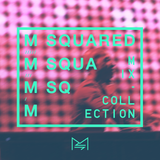 M-SQUARED MIX COLLECTION #32