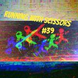 Running With Scissors #39