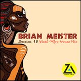Brian Meister_Session 10 - Vocal Afro House Mix (2019) | ZAMUSIC.ORG