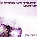In Disco We Trust Mixtape