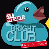 SciDidWhat on LSR Radio: Bright Club Radio Hour