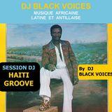 SELECTION DJ HAITI GROOVE  by Black Voices Dj (BESANCON) 100% vinyles années 70 début 80