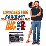 Hip Hop RnB Mix Throwback 2002 - Lord Chris Berg Radio #41 Clean