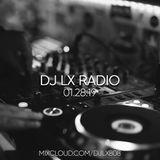 DJ LX RADIO 01.28.19
