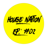 House Nation EP. #02