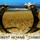 Robert Heyaime - Chimera