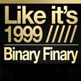 Binary Finary - Like It's 1999