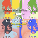 Under the Influence of House Vol.3