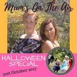 Mum's On The Air: October 31st, 2017