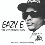 "Dj AAsH Money - Eazy E ""The Muthaphukin Real"" Tribute mix"
