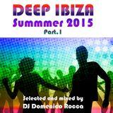 Domenico Rocca - Deep Ibiza Summer 2015 Part.1