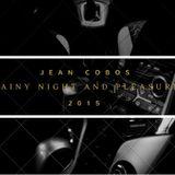 Jean Cobos @ Rainy night and pleasure 2015
