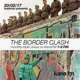 The Border Clash Show #39 on Kane FM 20/02/17