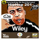 Til The Tape Pops Presents... Hip Hop 201 Eps 19 | Wiley