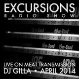Excursions Radio Show #31 - Live on MeatTransmission April 2014 with DJ Gilla