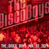 The Disco Boys - Mix - March 2019