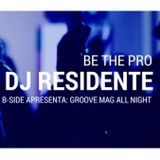 Be the Pro – DJ Residente – Groove Mag All Night (Soney)