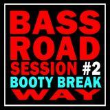 Bassotron - Bass Road #2 - Booty Break Way + download link
