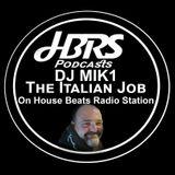 DJ Mik1 Presents The Italian Job Live On HBRS 22 - 03 - 17 http://housebeatsradiostation.com
