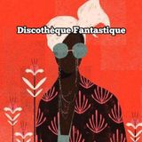 Discothèque Fantastique