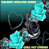 The Best OPM Love Songs - Chill Out Corner