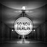 FUTURE PROOF - SO NOT BERLIN 4th Anniversary Mixtape