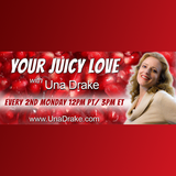 Your Juicy Love with Una Drake: Triggers, Tantra and Sacred Union with David Imiri