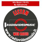 90s Music 16-03 By DjGuanche for RadioVideoMusic