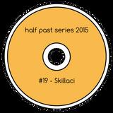 Half Past Mix #19: Skillaci