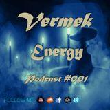 Vermek - Energy Podcast #001, 2015