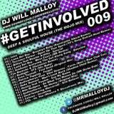#GETINVOLVED 009 DEEP & SOULFUL HOUSE MUSIC (THE MOJO MIX)