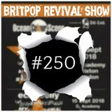 Britpop Revival Show #250 Star Shaped Special 1st August 2018