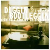 I-Witness - Diggin & Bootleggin (originals sampled in jungle/dnb)