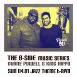 The B Side Music Series on Vocalo Radio 91.1fm (Eps 5 Pt 1) Duane Powell 04.01.18