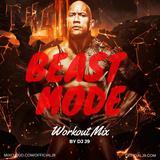 BEAST MODE (WORKOUT MIX) - DJ J9