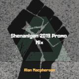 Shenanigan Festival 2019 Promo Mix - Alan Macpherson