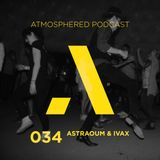 Atmosphered podcast 34 - ASTRAOUM & IVAX