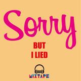 MIXTAPE #28 - Sorry, but I lied
