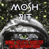 Minaz Selects 14 - Dubstep For Mosh Pit Event Live on LightWave Radio