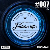 Exclaim | Future Life #007 | We Beat Records | Future House