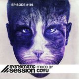 Coyu - Systematic Sessions #196 Podcast
