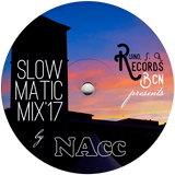 (NAcc) Ruino, ഽ. A. Records Presents: SlowMatic Mix'17