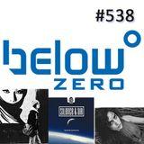Below Zero Show #538